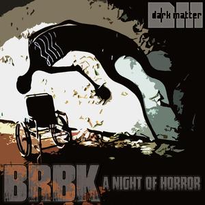 BRBK - A Night Of Horror