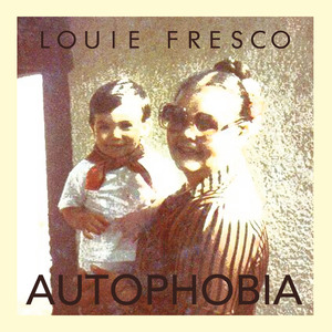 FRESCO, Louie - Autophobia