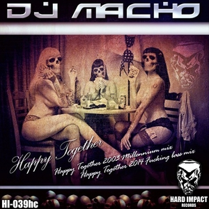 DJ MACHO - Happy Together (remixes)