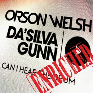 WELSH, Orson/DA'SILVA GUNN - Can I Hear The Drum