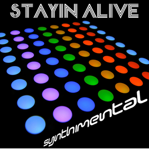 SYNTHIMENTAL - Stayin Alive