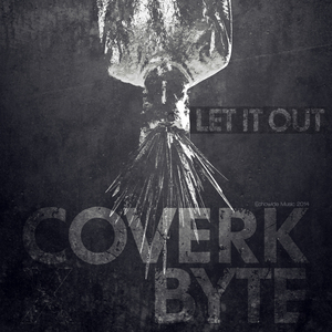 COVERK/BYTE - Let It Out