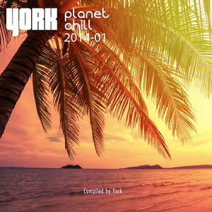 YORK/VARIOUS - Planet Chill 2014-01