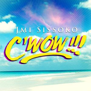 SISSOKO, Jmi - C'wow