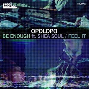 OPOLOPO - Be Enough