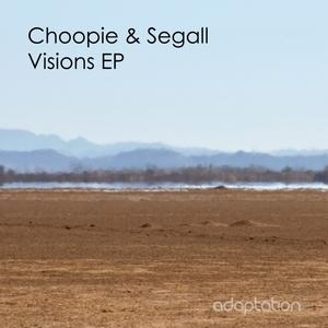 CHOOPIE/SEGALL - Visions EP