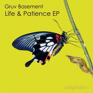 GRUV BASEMENT - Life & Patience EP