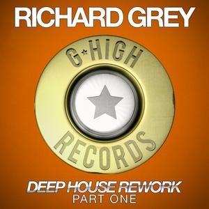 GREY, Richard - Deep House Rework: Part One