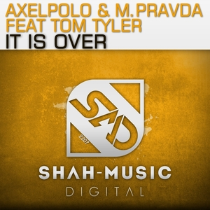 AXELPOLO/MPRAVDA feat TOM TYLER - It Is Over (remixes)