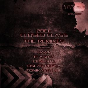 2BEE - Closed ClassL: The Remixes