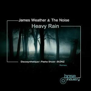 WEATHER, James/THE NOISE - Heavy Rain