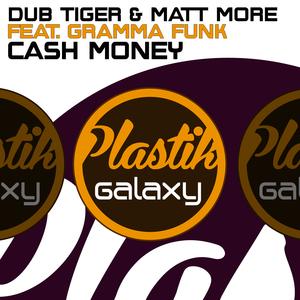 DUB TIGER & MATT MORE - Cash Money (remixes)