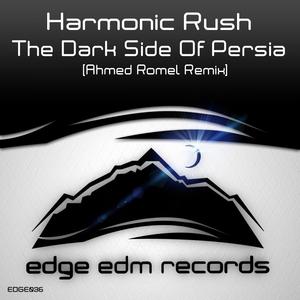 HARMONIC RUSH - The Dark Side Of Persia (Ahmed Romel remix)