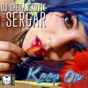 DJ SHETANCKOVIK/SERGAR - Keep On