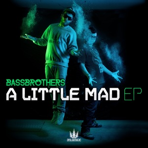 BASSBROTHERS - A Little Mad EP