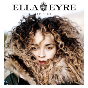 ELLA EYRE - If I Go (Remixes)
