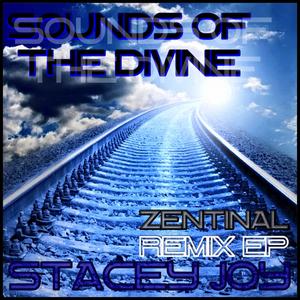 ZENTINAL feat STACEY JOY - Sounds Of The Divine (Stacey Joy Remixes)