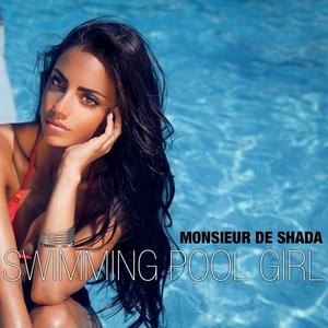 MONSIEUR DE SHADA - Swimming Pool Girl