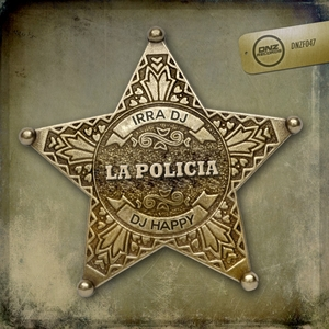 IRRA DJ presents DJ HAPPY - La Policia