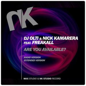 DJ OLTI/NICK KAMARERA feat FREAKALL - Are You Available