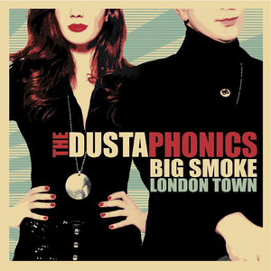 THE DUSTAPHONICS - Big Smoke London Town