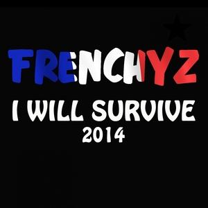 FRENCHYZ - I Will Survive 2014