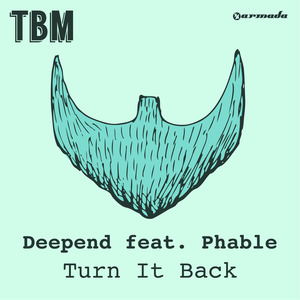DEEPEND feat PHABLE - Turn It Back