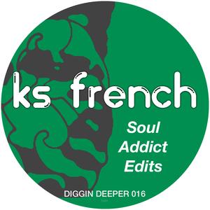 KS FRENCH - Soul Addict Edits