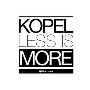 KOPEL - Less Is More