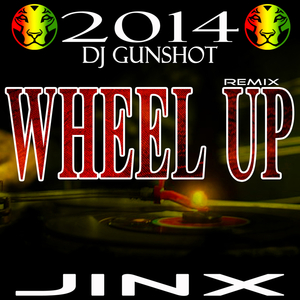 DJ GUNSHOT/JINX - Wheel Up Remix