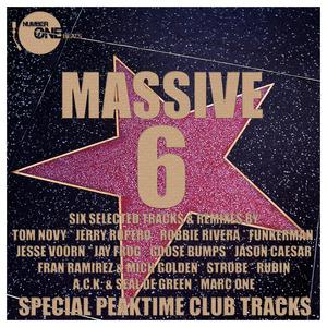 NOVY, Tom/JERRY ROPERO/DEZARATE/JESSE VOORN/STROBE/RUBIN/GOOSE BUMPS & JASON CAESAR/FRAN RAMIREZ & MICH GOLDEN/ACK & SEAL DE GREEN - Massive Six (Special Peaktime Club Tracks)