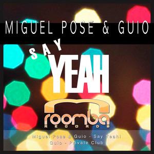 POSE, Miguel/GUIO - Say Yeah
