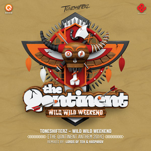 TONESHIFTERZ - Wild Wild Weekend (The Qontinent Anthem 2014)