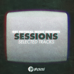 VARIOUS - Get Physical Music Presents: Sessions Selected Tracks