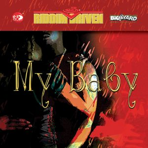 RIDDIM DRIVEN: MY BABY - Riddim Driven: My Baby