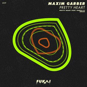 GARBER, Maxim - Pretty Heart
