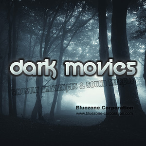 BLUEZONE CORPORATION - Dark Movies: Ghostly Ambiences & Sound Effects (Sample Pack WAV)