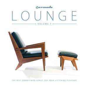 VARIOUS - Armada Lounge Vol 7: The Best Downtempo Songs For Your Listening Pleasure
