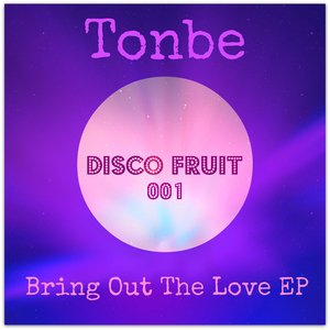 TONBE - Bring Out The Love