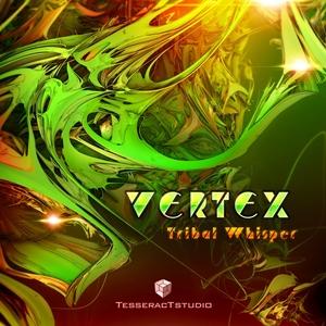 VERTEX - Tribal Whisper