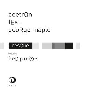 DEETRON feat GEORGE MAPLE - Rescue