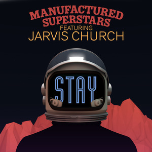 MANUFACTURED SUPERSTARS feat JARVIS CHURCH - Stay