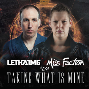 LETHAL MG & MISS FACTION feat LYA - Taking What Is Mine
