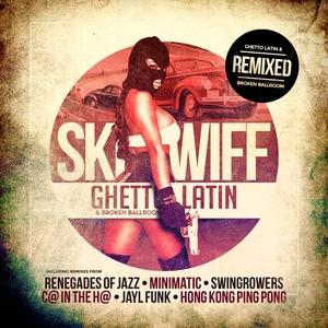 SKEEWIFF - Ghetto Latin & Broken Ballroom Remixed
