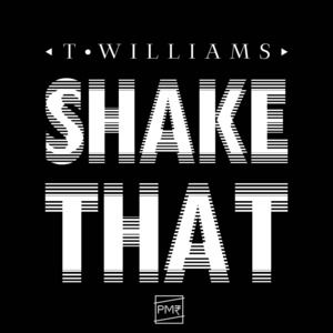T WILLIAMS - Shake That EP