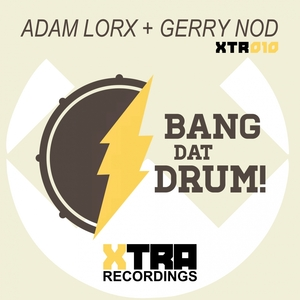 LORX, Adam/GERRY NOD - Bang Dat Drum
