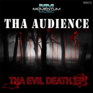 THA AUDIENCE - Evil Death EP