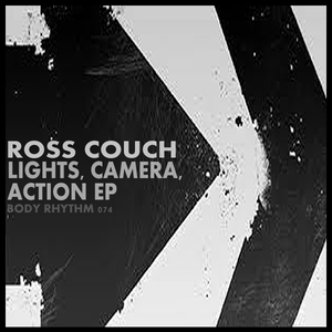 COUCH, Ross - Lights Camera Action EP