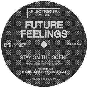 FUTURE FEELINGS feat FUTUREWIFE - Stay On The Scene (remixes)