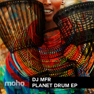 DJ MFR - Planet Drum EP
